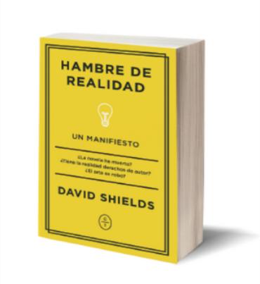 DAVID SHIELDS SOBRE HAMBRE DE REALIDAD.